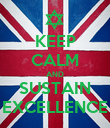 KEEP CALM AND SUSTAIN EXCELLENCE - Personalised Poster large