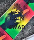 KEEP CALM AND SWAD  - Personalised Poster large