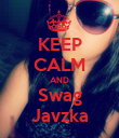 KEEP CALM AND Swag Javzka - Personalised Poster large