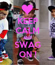 KEEP CALM AND SWAG ON ! - Personalised Poster large