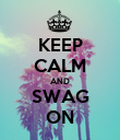 KEEP CALM AND SWAG ON - Personalised Large Wall Decal