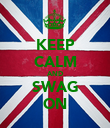 KEEP CALM AND SWAG ON - Personalised Poster large