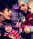 KEEP CALM AND Swag,Swag,Swag On You - Personalised Poster large