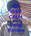 KEEP CALM AND Swag Yondko - Personalised Poster large