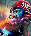 KEEP CALM AND SWAGER ON - Personalised Poster small