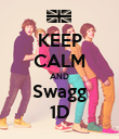 KEEP CALM AND Swagg 1D - Personalised Poster large
