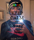 KEEP CALM AND Swagg' On - Personalised Poster large