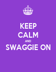KEEP CALM AND SWAGGIE ON  - Personalised Poster large