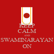 KEEP CALM AND SWAMINARAYAN ON - Personalised Poster large