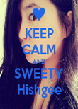 KEEP CALM AND SWEETY Hishgee - Personalised Poster large