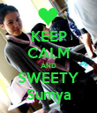 KEEP CALM AND SWEETY Sumya - Personalised Poster large