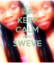 KEEP CALM AND SWEVE  - Personalised Poster large