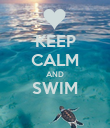 KEEP CALM AND SWIM  - Personalised Poster large