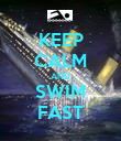 KEEP CALM AND SWIM FAST - Personalised Poster large