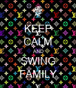 KEEP CALM AND SWING FAMILY - Personalised Poster large
