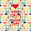 KEEP CALM AND SWIPE LEFT - Personalised Poster large