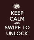 KEEP CALM AND SWIPE TO UNLOCK - Personalised Poster large