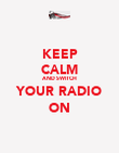 KEEP CALM AND SWITCH  YOUR RADIO ON - Personalised Poster large
