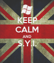 KEEP CALM AND S.Y.I.  - Personalised Poster large