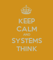 KEEP CALM AND SYSTEMS THINK - Personalised Poster large