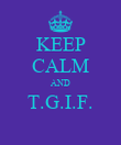 KEEP CALM AND T.G.I.F.  - Personalised Poster large