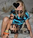 KEEP CALM AND    T.V.T.B      ZIA!!! <3 - Personalised Poster small
