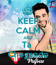 KEEP CALM AND Tá  Chegando - Personalised Poster large
