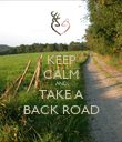 KEEP CALM AND TAKE A BACK ROAD - Personalised Poster large