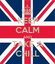 KEEP CALM AND TAKE A CHILL - Personalised Poster large