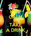 KEEP CALM and TAKE A DRINK - Personalised Poster large