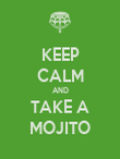 KEEP CALM AND TAKE A MOJITO - Personalised Poster large