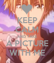 KEEP CALM AND TAKE A PICTURE WITH ME - Personalised Poster large