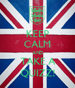 KEEP CALM AND TAKE A QUIZZ! - Personalised Poster large