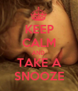 KEEP CALM AND  TAKE A SNOOZE - Personalised Poster large