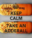 KEEP CALM AND TAKE AN ADDERALL - Personalised Poster large