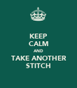 KEEP CALM AND TAKE ANOTHER STITCH - Personalised Poster large