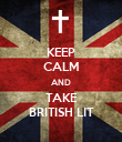 KEEP CALM AND TAKE BRITISH LIT - Personalised Poster large