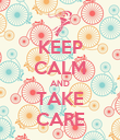 KEEP CALM AND TAKE CARE - Personalised Poster large