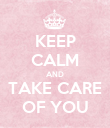KEEP CALM AND TAKE CARE OF YOU - Personalised Poster large