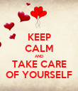 KEEP CALM AND TAKE CARE OF YOURSELF - Personalised Poster large