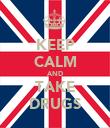 KEEP CALM AND TAKE DRUGS - Personalised Poster large