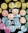 KEEP CALM AND TAKE ECSTASY - Personalised Poster large