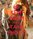 KEEP CALM AND TAKE FHOTO - Personalised Poster large