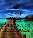 KEEP CALM AND TAKE  GULYARA TO  BORA BORA - Personalised Poster large