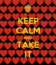 KEEP CALM AND TAKE IT - Personalised Poster large