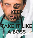 KEEP CALM AND TAKE IT LIKE A BOSS - Personalised Poster large