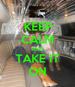 KEEP CALM AND TAKE IT ON - Personalised Poster large