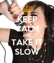 KEEP CALM AND TAKE IT SLOW - Personalised Poster large