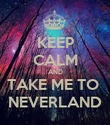 KEEP CALM AND TAKE ME TO  NEVERLAND - Personalised Poster large