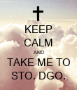 KEEP CALM AND TAKE ME TO STO. DGO. - Personalised Poster large